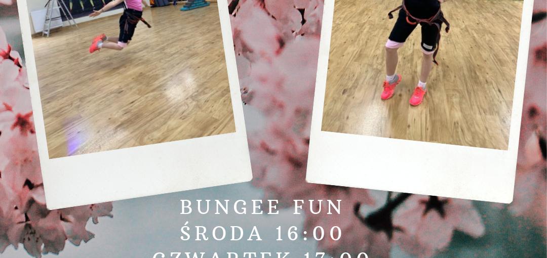 Bungee FUN środy 16:00, czwartki 17:00 oraz sobota 10:00.